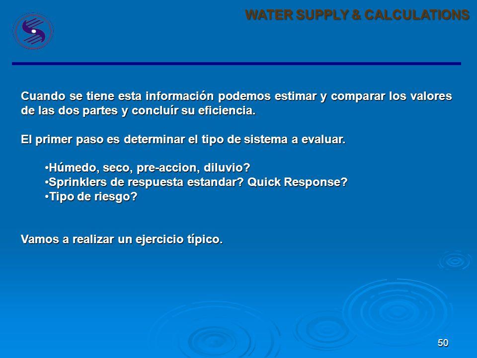 49 WATER SUPPLY & CALCULATIONS Cuando se cuenta con una reserva de agua y un equipo de bombeo tenemos la mitad de la información requerida para saber