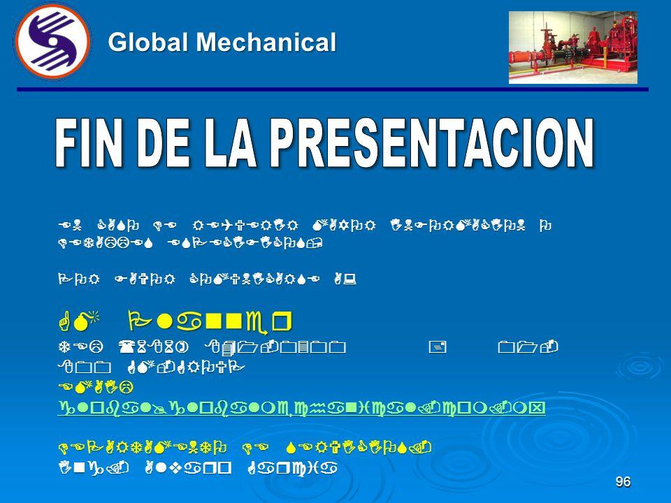 95 Global Mechanical Revisar el capitulo #9 del nfpa-25 donde basicamente marca: Inspeccionar/probar/mantener: nivel de agua del tanque nivel de agua