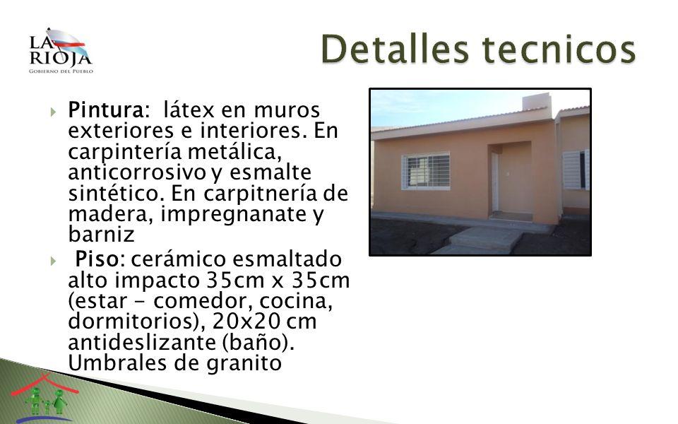 Pintura: látex en muros exteriores e interiores. En carpintería metálica, anticorrosivo y esmalte sintético. En carpitnería de madera, impregnanate y