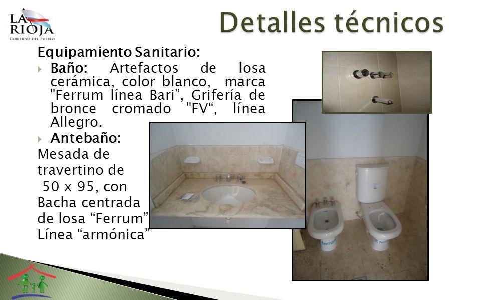 Equipamiento Sanitario: Baño: Artefactos de losa cerámica, color blanco, marca Ferrum línea Bari, Grifería de bronce cromado FV, línea Allegro.