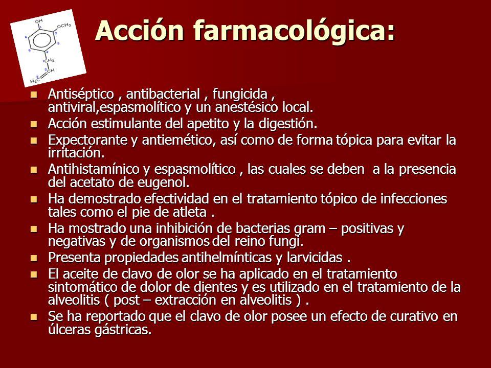 Acción farmacológica: Antiséptico, antibacterial, fungicida, antiviral,espasmolítico y un anestésico local. Antiséptico, antibacterial, fungicida, ant