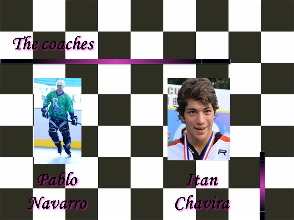 The coaches Pablo Navarro Itan Chavira