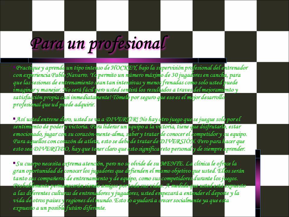 Para un profesional Practique y aprenda un tipo intenso de HOCKEY, bajo la supervisión profesional del entrenador con experiencia Pablo Navarro.