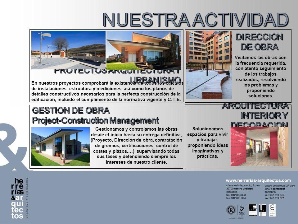 Nuestro sistema de trabajo Gestión ambiental en el desarrollo de nuestro trabajo Eficiencia y rentabilidad en los servicios prestados La arquitectura y la construcción sostenible aplicada a los proyectos