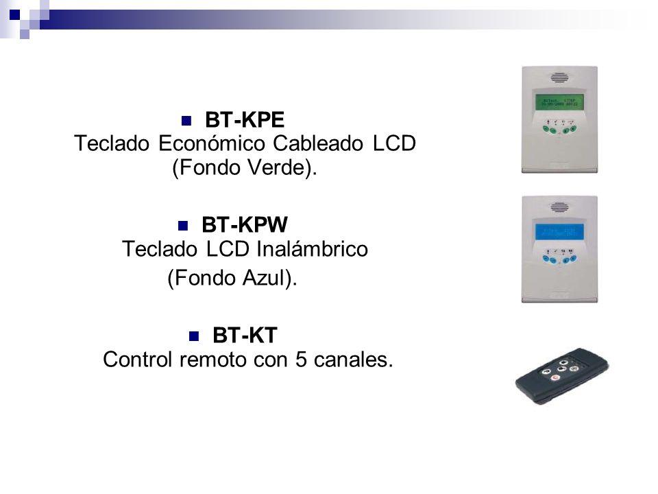 BT-KPE Teclado Económico Cableado LCD (Fondo Verde). BT-KPW Teclado LCD Inalámbrico (Fondo Azul). BT-KT Control remoto con 5 canales.