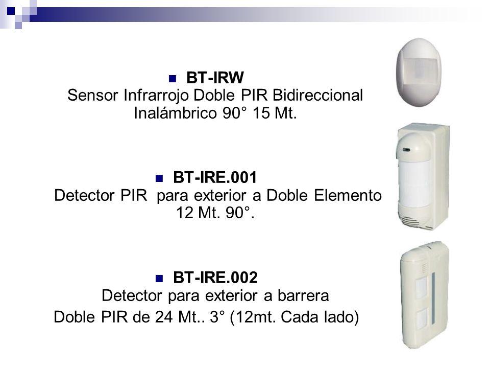BT-IRW Sensor Infrarrojo Doble PIR Bidireccional Inalámbrico 90° 15 Mt. BT-IRE.001 Detector PIR para exterior a Doble Elemento 12 Mt. 90°. BT-IRE.002