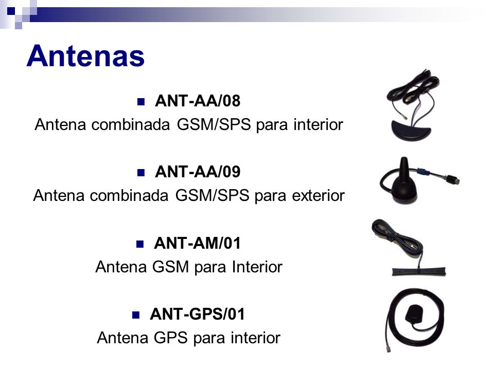 ANT-AA/08 Antena combinada GSM/SPS para interior ANT-AA/09 Antena combinada GSM/SPS para exterior ANT-AM/01 Antena GSM para Interior ANT-GPS/01 Antena