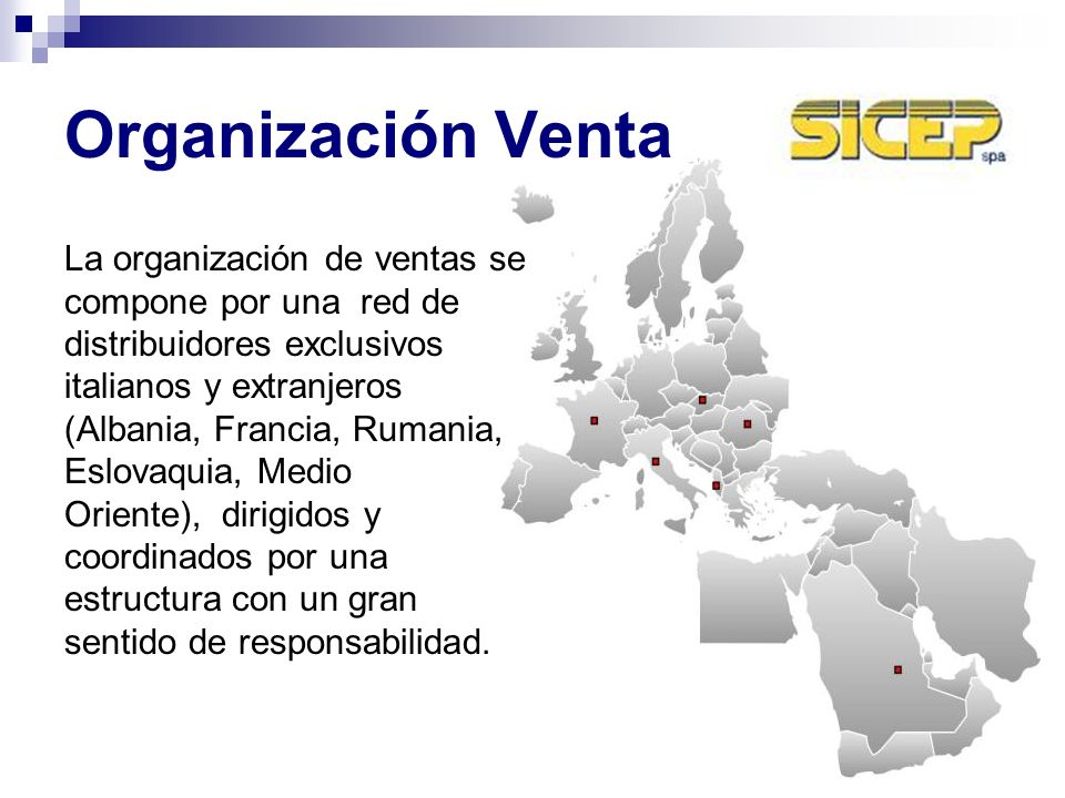 Organización Venta La organización de ventas se compone por una red de distribuidores exclusivos italianos y extranjeros (Albania, Francia, Rumania, E