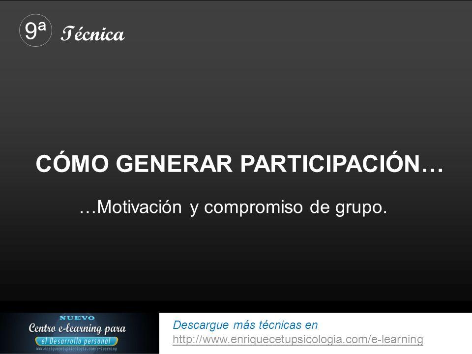 Descargue más técnicas en http://www.enriquecetupsicologia.com/e-learning http://www.enriquecetupsicologia.com/e-learning …Motivación y compromiso de