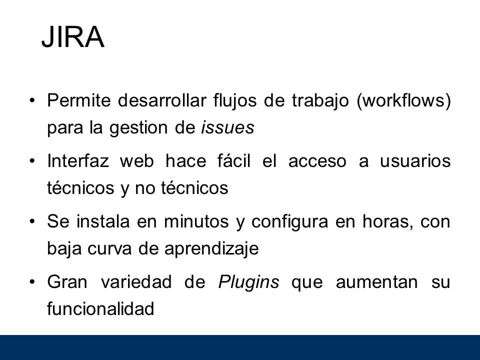 Permite desarrollar flujos de trabajo (workflows) para la gestion de issues Interfaz web hace fácil el acceso a usuarios técnicos y no técnicos Se instala en minutos y configura en horas, con baja curva de aprendizaje Gran variedad de Plugins que aumentan su funcionalidad JIRA