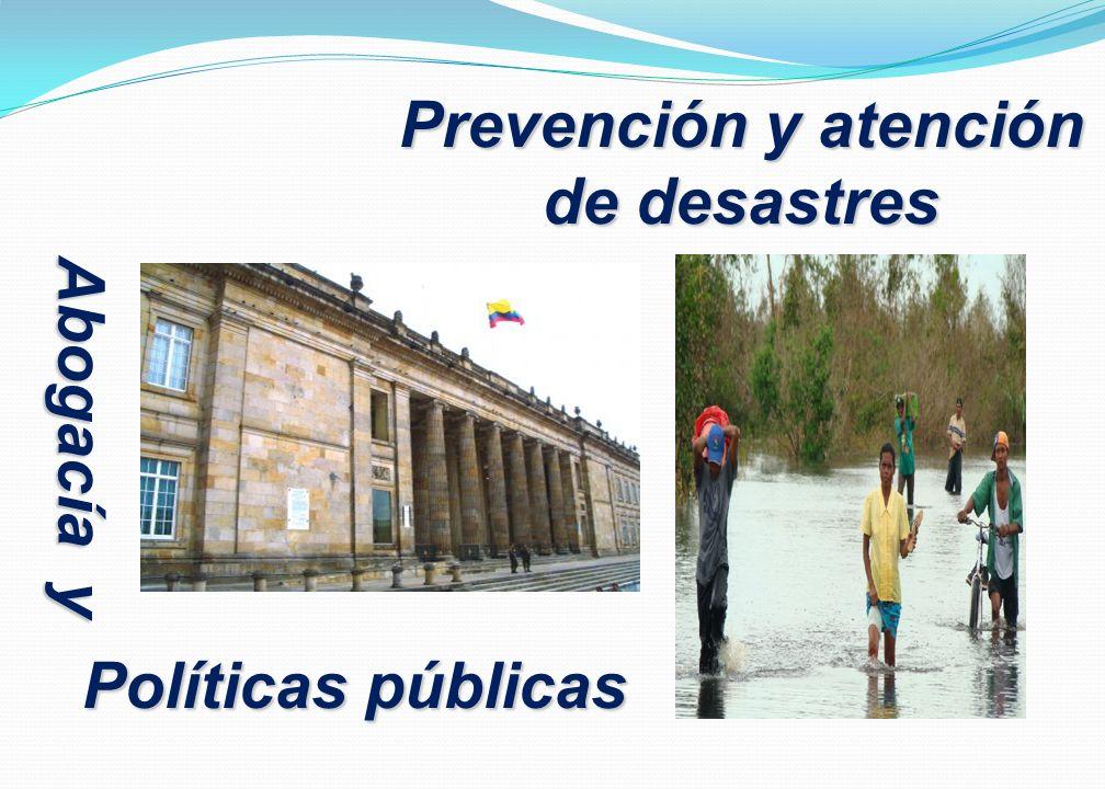 Abogacía y Prevención y atención de desastres Políticas públicas