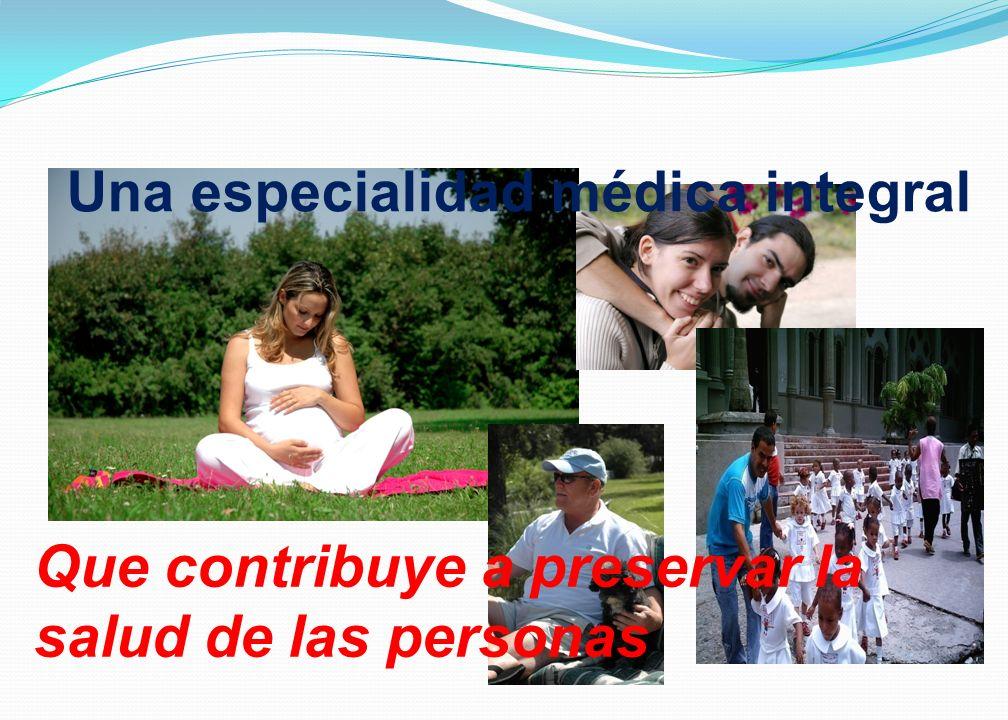 Que contribuye a preservar la salud de las personas Una especialidad médica integral