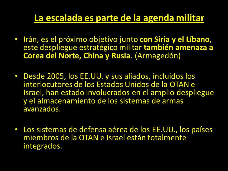 La escalada es parte de la agenda militar Irán, es el próximo objetivo junto con Siria y el Líbano, este despliegue estratégico militar también amenaza a Corea del Norte, China y Rusia.