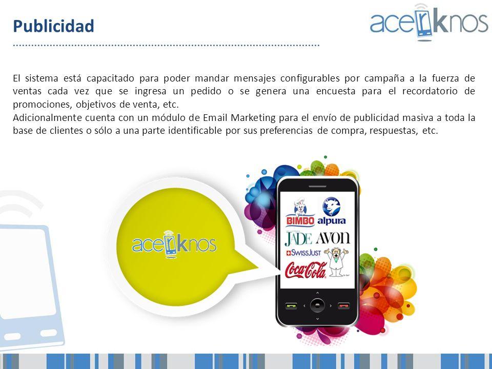Publicidad El sistema está capacitado para poder mandar mensajes configurables por campaña a la fuerza de ventas cada vez que se ingresa un pedido o s