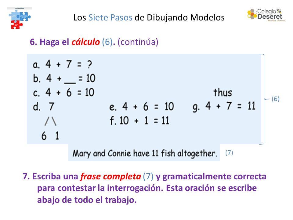 6. Haga el cálculo (6). (continúa) 7.