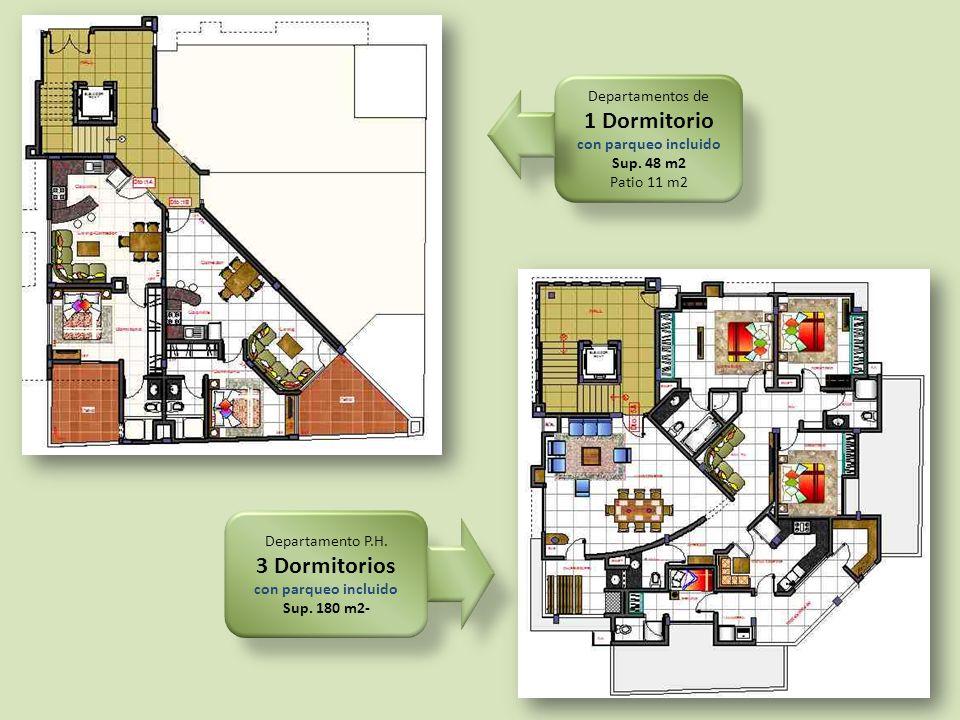 Departamentos de 1 Dormitorio con parqueo incluido Sup. 48 m2 Patio 11 m2 Departamento P.H. 3 Dormitorios con parqueo incluido Sup. 180 m2-