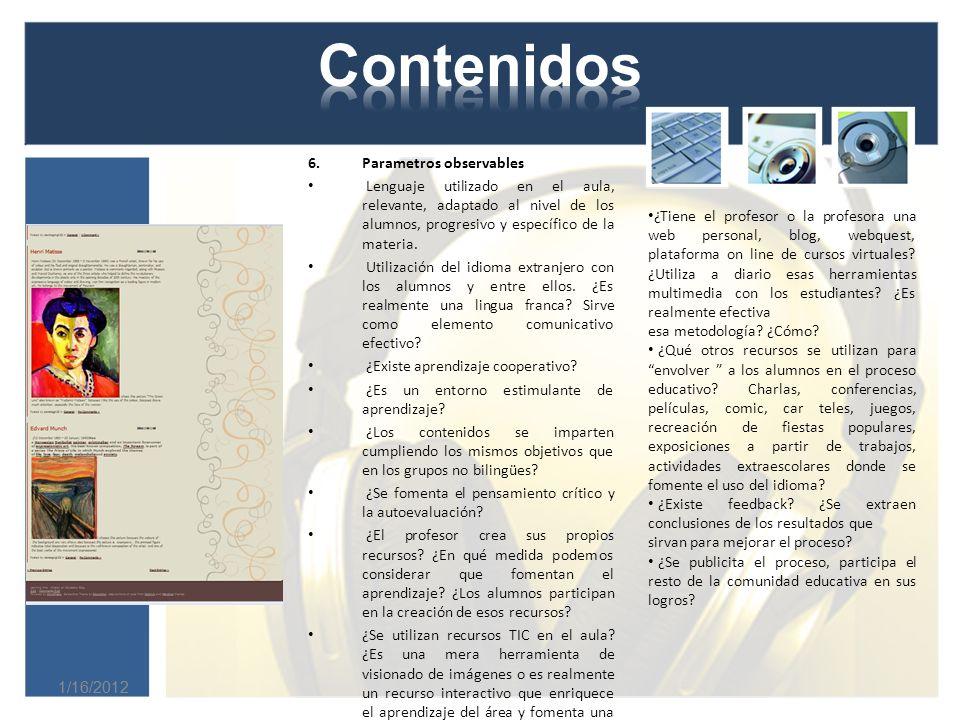 1/16/2012 6.Parametros observables Lenguaje utilizado en el aula, relevante, adaptado al nivel de los alumnos, progresivo y específico de la materia.