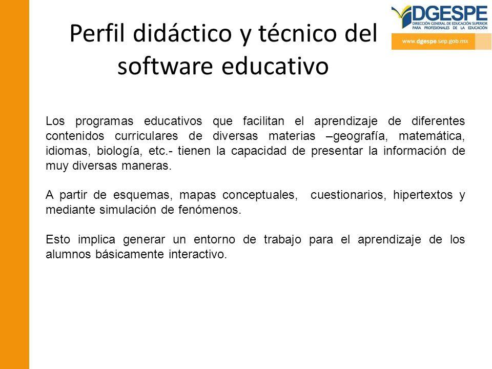 Perfil didáctico y técnico del software educativo Los programas educativos que facilitan el aprendizaje de diferentes contenidos curriculares de diver