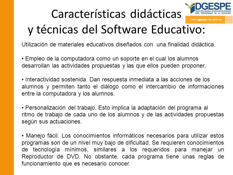 Características didácticas y técnicas del Software Educativo: Utilización de materiales educativos diseñados con una finalidad didáctica. Empleo de la