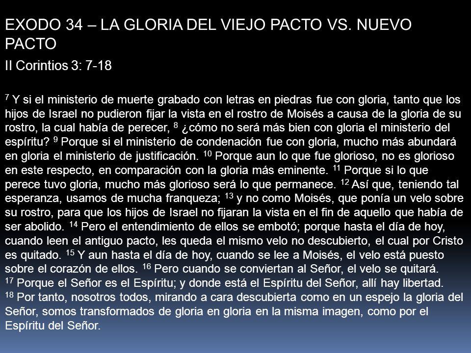 EXODO 34 – LA GLORIA DEL VIEJO PACTO VS.