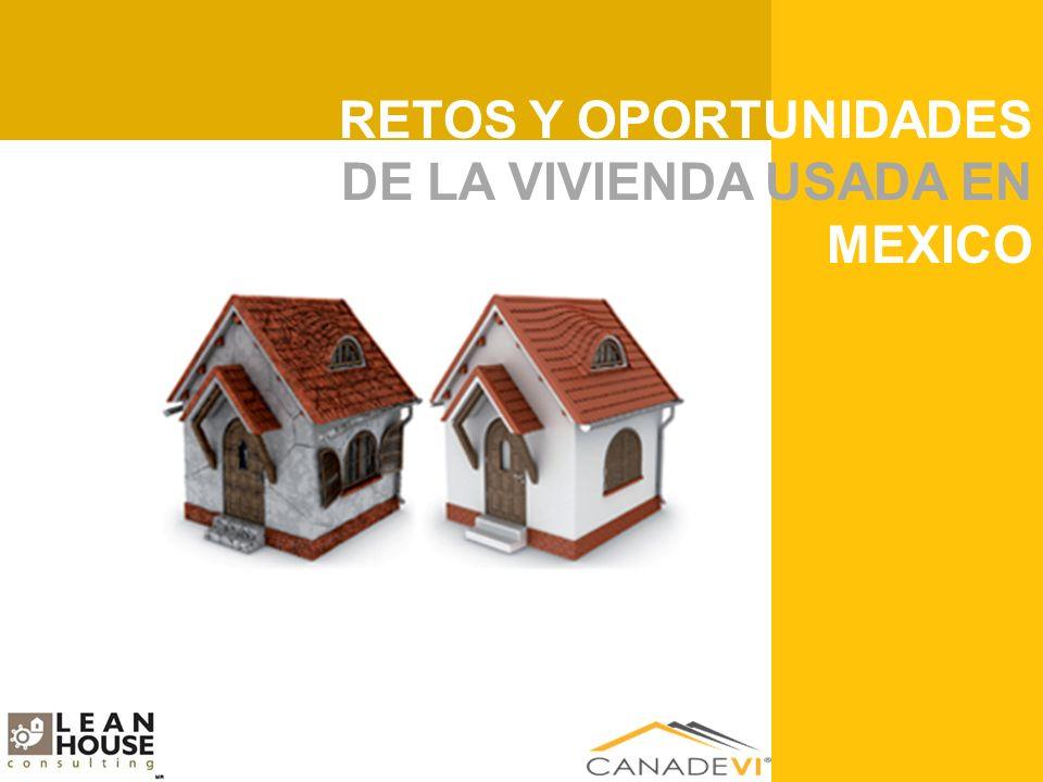 ESTUDIO DE RENTABILIDAD DEL SECTOR VIVIENDA EN MEXICO RETOS Y OPORTUNIDADES DE LA VIVIENDA USADA EN MEXICO