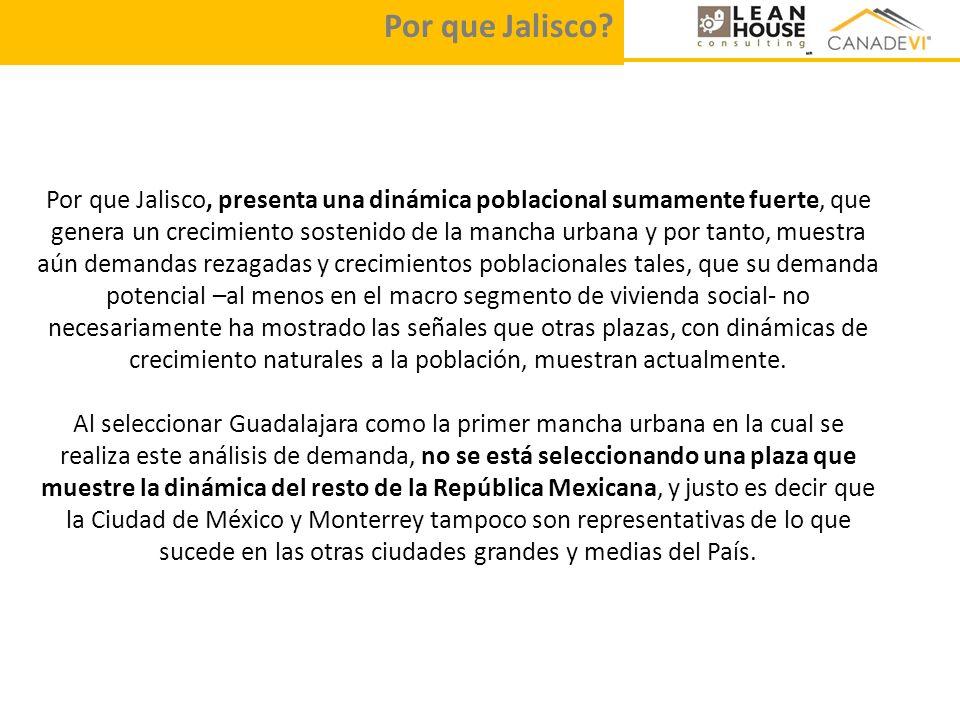 Por que Jalisco, presenta una dinámica poblacional sumamente fuerte, que genera un crecimiento sostenido de la mancha urbana y por tanto, muestra aún