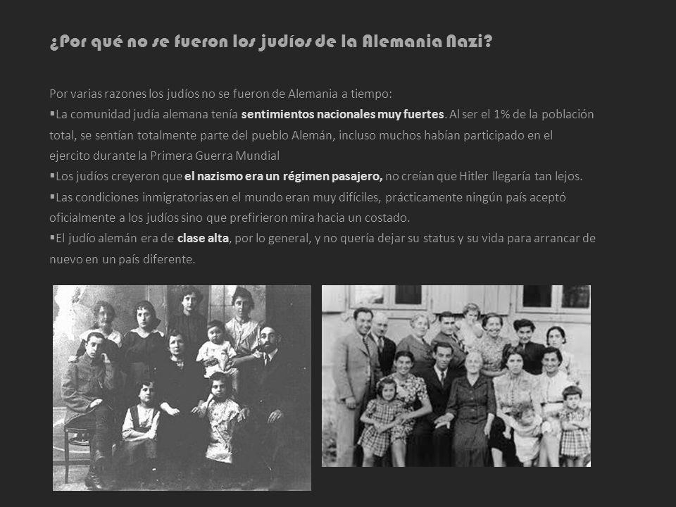 ¿Por qué no se fueron los judíos de la Alemania Nazi? Por varias razones los judíos no se fueron de Alemania a tiempo: La comunidad judía alemana tení