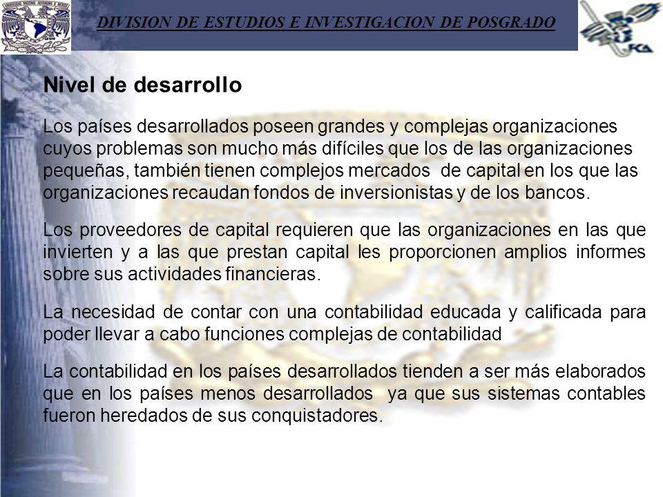 DIVISION DE ESTUDIOS E INVESTIGACION DE POSGRADO Nivel de desarrollo Los países desarrollados poseen grandes y complejas organizaciones cuyos problema