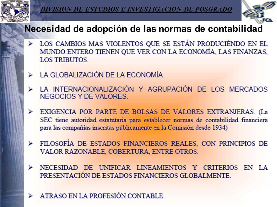 DIVISION DE ESTUDIOS E INVESTIGACION DE POSGRADO Necesidad de adopción de las normas de contabilidad