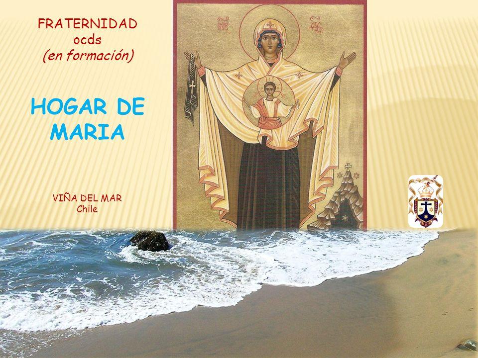 Reseña histórica de la Fraternidad Hogar de María Viña del Mar La fraternidad se reunió por primera vez el día 20 de Noviembre del año 2000 en una de las dependencias de la Parroquia Virgen del Carmen de Viña del Mar.