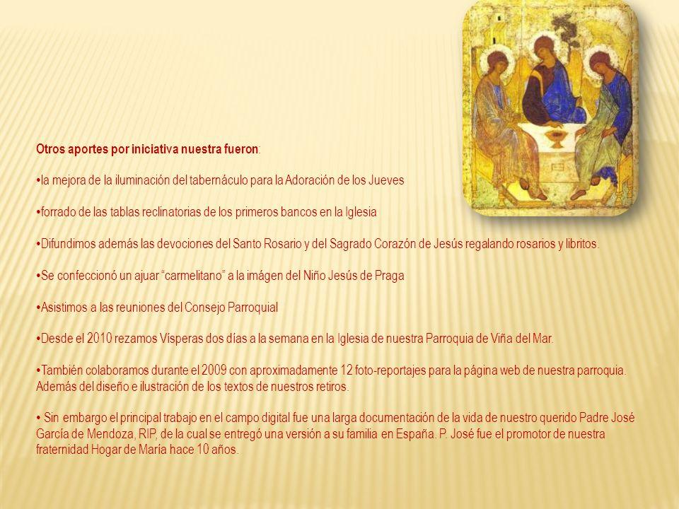 Otros aportes por iniciativa nuestra fueron : la mejora de la iluminación del tabernáculo para la Adoración de los Jueves forrado de las tablas reclin