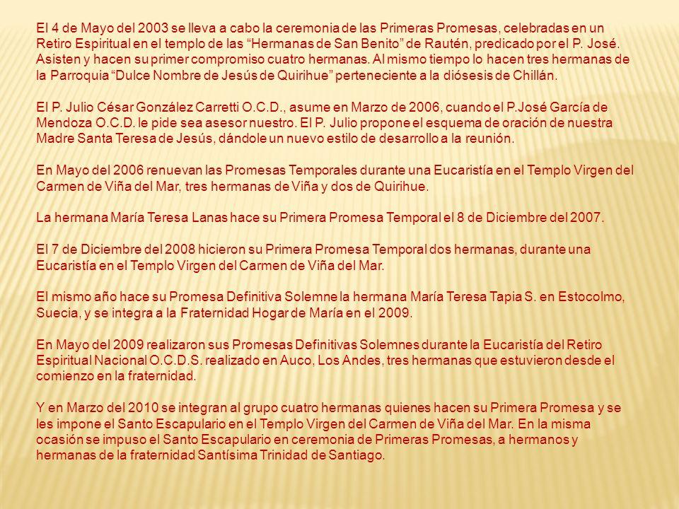 Nombre : María Teresa de Jesús ocds (María Teresa Tapia Sepúlveda) Promesa : Definitiva en Estocolmo, Suecia, Febrero 2008 Estudios : - Periodismo, Universidad de Chile, Santiago.