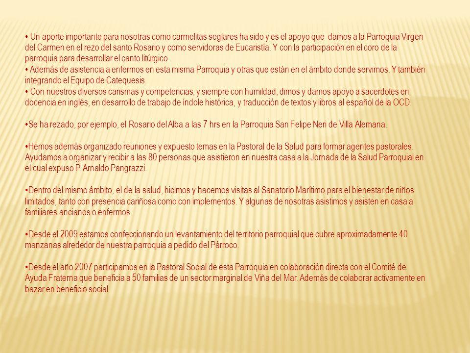Nombre: Patricia García Leiva Promesa : Primera Promesa en Marzo del 2010 Estudios : Pedagogía en Inglés en la Pontificia Universidad Católica de Valparaíso.