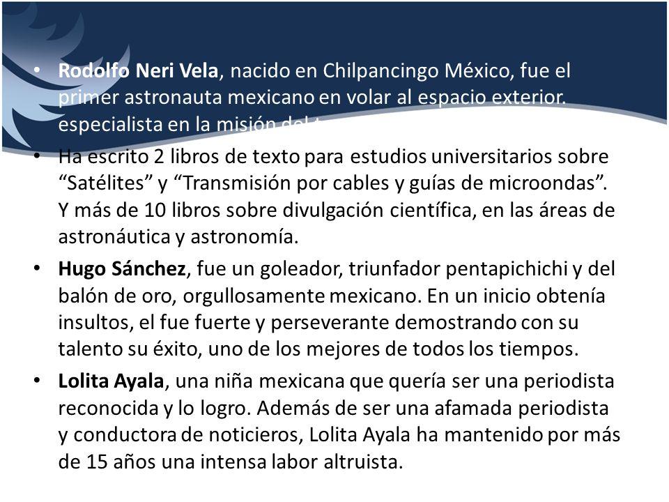 Rodolfo Neri Vela, nacido en Chilpancingo México, fue el primer astronauta mexicano en volar al espacio exterior. especialista en la misión del transb