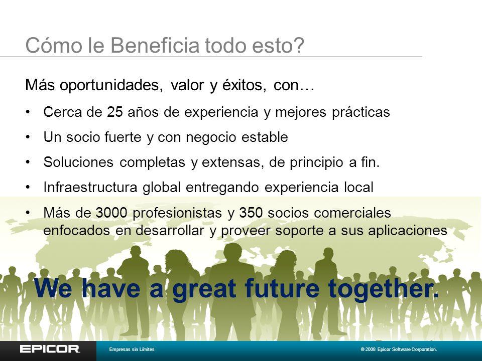 Cómo le Beneficia todo esto? We have a great future together. Más oportunidades, valor y éxitos, con… Cerca de 25 años de experiencia y mejores prácti