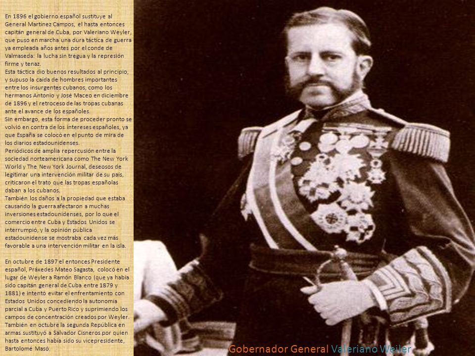 En 1896 el gobierno español sustituye al General Martínez Campos, el hasta entonces capitán general de Cuba, por Valeriano Weyler, que puso en marcha