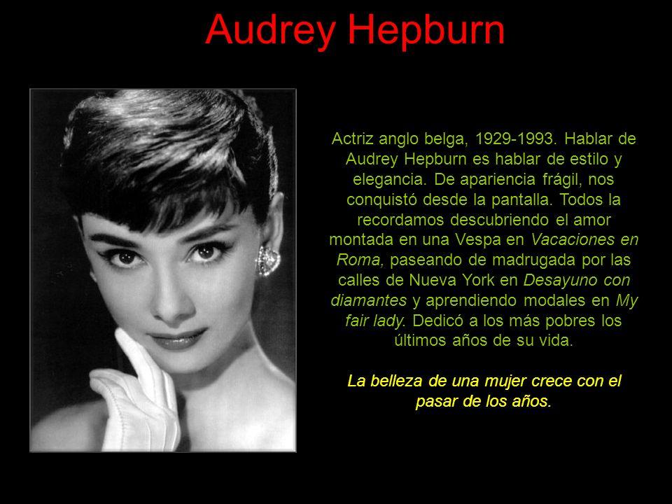 Audrey Hepburn Actriz anglo belga, 1929-1993.