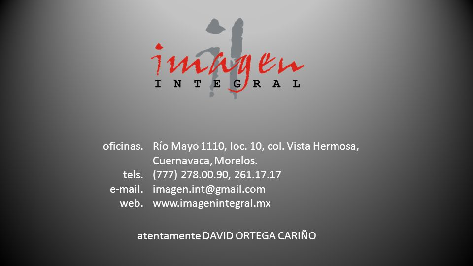 oficinas. tels. e-mail. web. Río Mayo 1110, loc. 10, col. Vista Hermosa, Cuernavaca, Morelos. (777) 278.00.90, 261.17.17 imagen.int@gmail.com www.imag
