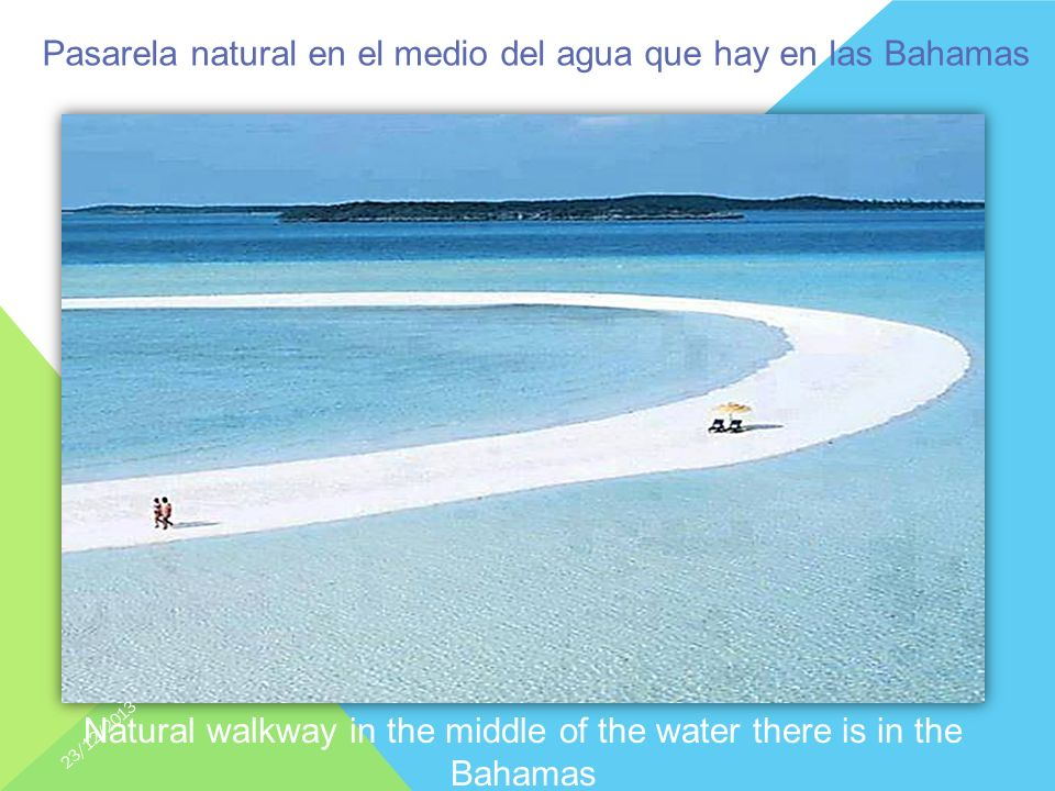 Natural walkway in the middle of the water there is in the Bahamas Pasarela natural en el medio del agua que hay en las Bahamas 23/12/2013