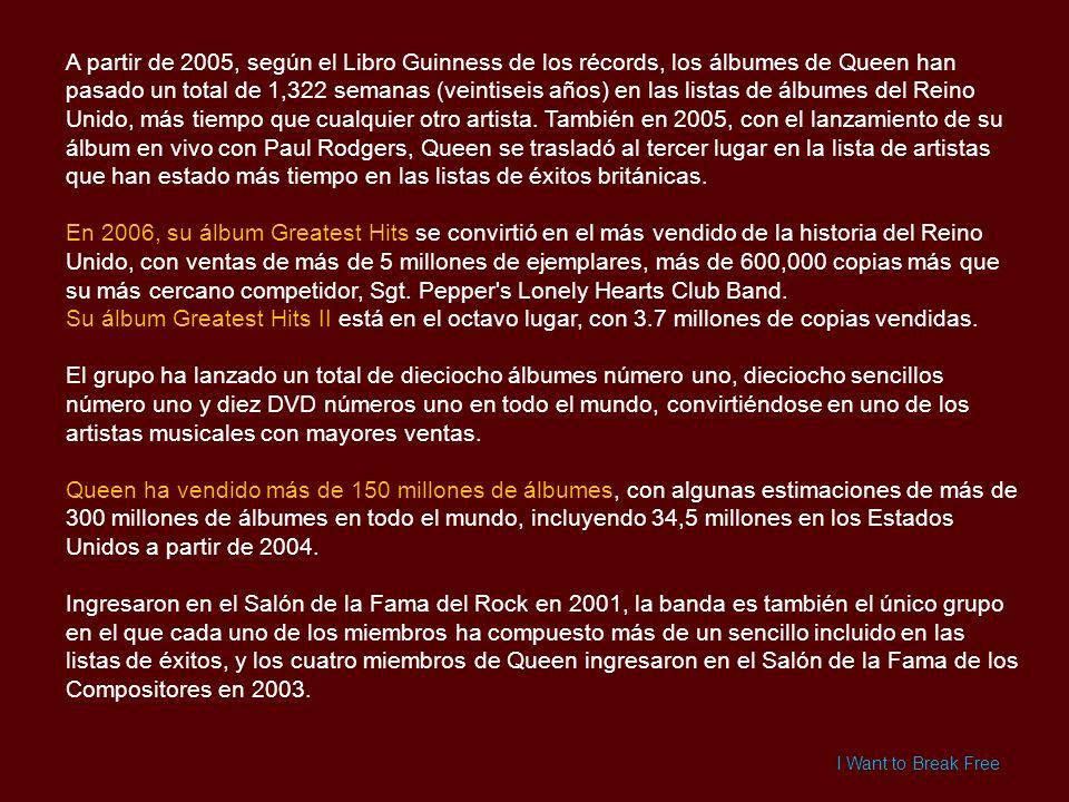 A partir de 2005, según el Libro Guinness de los récords, los álbumes de Queen han pasado un total de 1,322 semanas (veintiseis años) en las listas de álbumes del Reino Unido, más tiempo que cualquier otro artista.