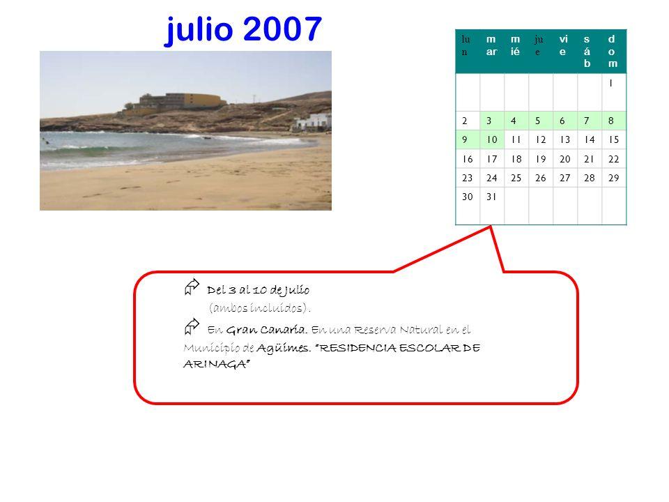 julio 2007 lu n m ar m ié ju e vi e sábsáb domdom 1 2345678 9101112131415 16171819202122 23242526272829 3031 Del 3 al 10 de Julio (ambos incluidos).