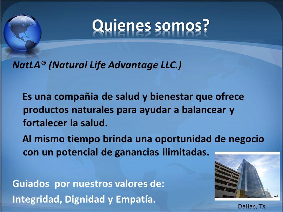 NatLA® (Natural Life Advantage LLC.) Es una compañia de salud y bienestar que ofrece productos naturales para ayudar a balancear y fortalecer la salud