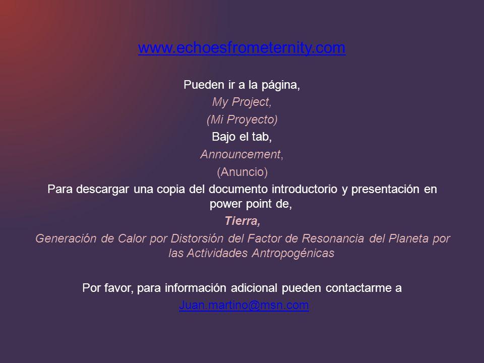 www.echoesfrometernity.com Pueden ir a la página, My Project, (Mi Proyecto) Bajo el tab, Announcement, (Anuncio) Para descargar una copia del document