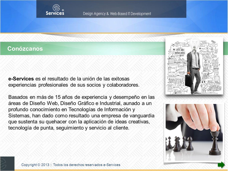 Copyright © 2013 :: Todos los derechos reservados e-Services Las Marcas y Logos son propiedad de sus respectivos dueños.