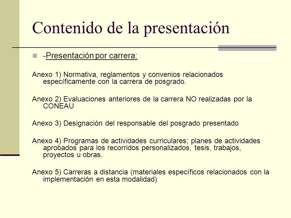 Contenido de la presentación -Presentación por carrera: Anexo 1) Normativa, reglamentos y convenios relacionados específicamente con la carrera de posgrado.