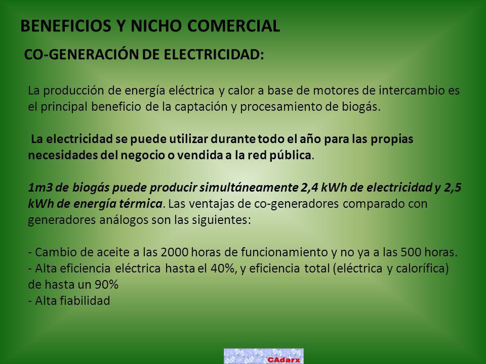 BENEFICIOS Y NICHO COMERCIAL CO-GENERACIÓN DE ELECTRICIDAD: La producción de energía eléctrica y calor a base de motores de intercambio es el principa