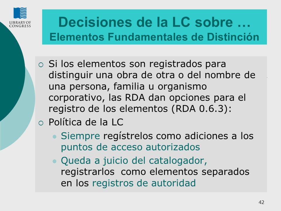 42 Decisiones de la LC sobre … Elementos Fundamentales de Distinción Si los elementos son registrados para distinguir una obra de otra o del nombre de