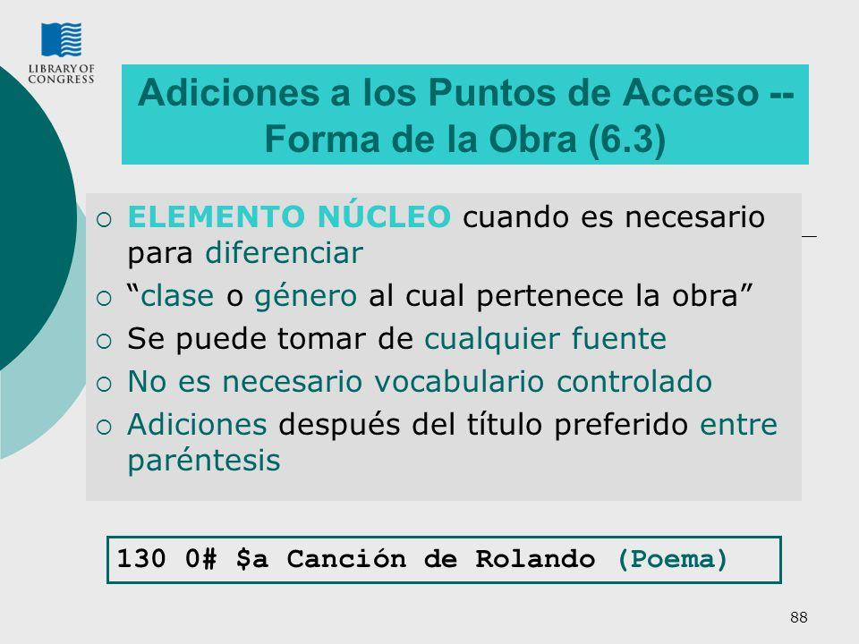 88 Adiciones a los Puntos de Acceso -- Forma de la Obra (6.3) ELEMENTO NÚCLEO cuando es necesario para diferenciar clase o género al cual pertenece la