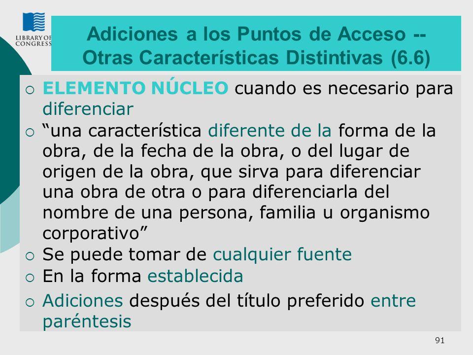 91 Adiciones a los Puntos de Acceso -- Otras Características Distintivas (6.6) ELEMENTO NÚCLEO cuando es necesario para diferenciar una característica