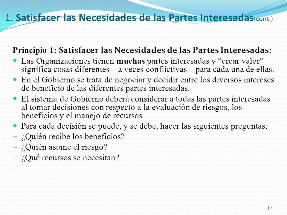 1. Satisfacer las Necesidades de las Partes Interesadas (cont.) Principio 1: Satisfacer las Necesidades de las Partes Interesadas : Las Organizaciones